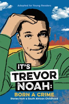 it's trevor noah born a crime