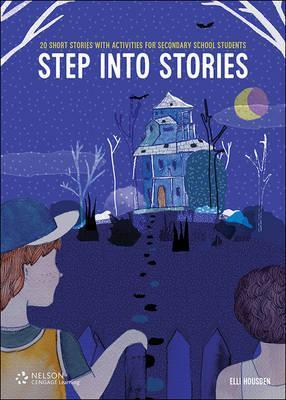 Step into Stories 20 Short Stories with Activities for Secondary School Students